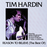 best of tim hardin