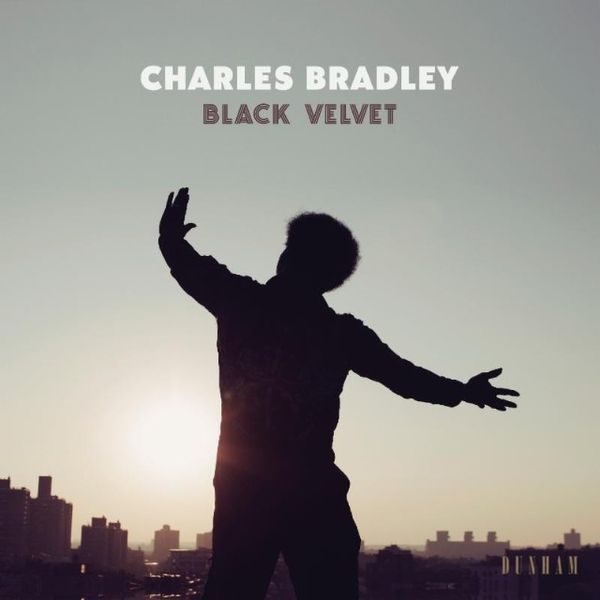 Album of the Day: Charles Bradley / Black Velvet