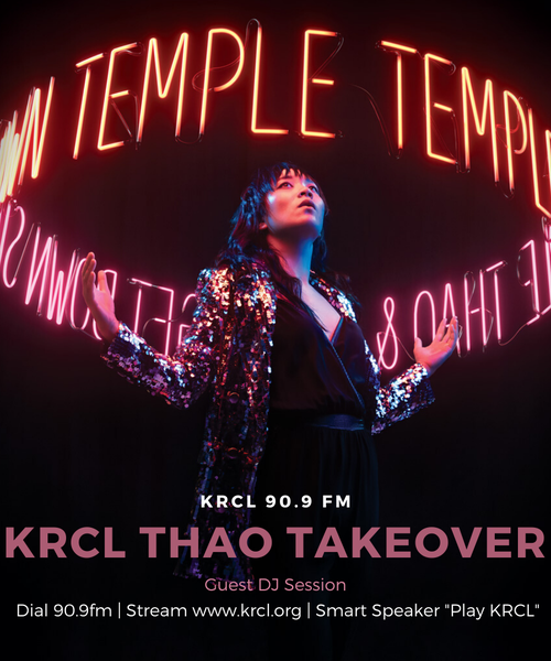 KRCL Thao Takeover: Guest DJ Session Exclusive Thao & the Get Down Stay Down